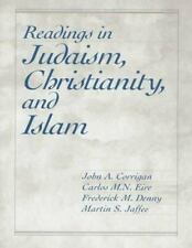 Readings in Judaism, Christianity, and Islam by Frederick M. Denny, John...