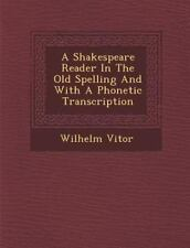 A Shakespeare Reader in the Old Spelling and with a Phonetic Transcription (Pape