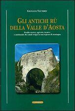 Gli antichi rii della valle d'Aosta. Profilo storico, agricolo-tecnico e ambient