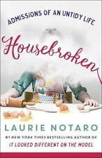 Housebroken : Admissions of an Untidy Life by Laurie Notaro (2016, Paperback)