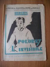 PICCOLA ILLUSTRAZIONE del POPOLO 17/1932 Ferenc Herczeg POKORNY L'INVISIBILE