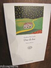 Due di due Andrea De Carlo Einaudi Tascabili 2006 con difetto in ultima pagina