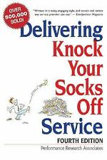 Delivering Knock Your Socks Off Service (Knock Your Socks Off Series)-ExLibrary