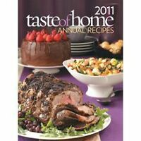 2011 Taste of Home Annual Recipes Cookbook by Catheriine Cassidy