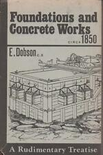 FOUNDATIONS AND CONCRETE WORKS circa 1850 by DOBSON , TREATISE