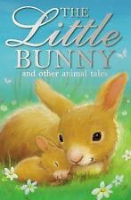 The Little Bunny and other animal tales (Animal Anthologies), 1847151884, New Bo