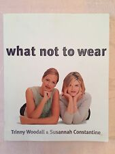 What Not To Wear, Trinny Woodall, Susannah Constantine, Riverhead Books, 2003