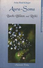 AURA-SOMA BACHBLÜTEN UND REIKI - Anita Bind-Klinger BUCH