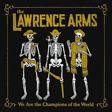 THE LAWRENCE ARMS - WE ARE THE CHAMPIONS OF THE WORLD   CD NEU