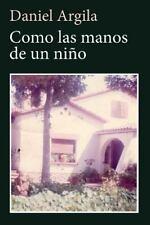 Como Las Manos de un Niño by Daniel Argila (2014, Paperback)