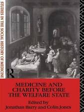 Medicine and Charity Before the Welfare State (Studies in the Social History of