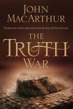 The Truth War: Fighting for Certainty in an Age of Deception, MacArthur, John, G
