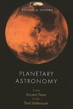 Planetary Astronomy: From Ancient Times to the Third Millennium by Schorn, Rona