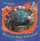 Where is the Pinky Ponk Going? (In the Night Garden) by BBC