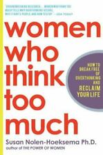 Women Who Think Too Much: How to Break Free of Overthinking and Reclaim Life New