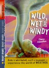 Wild, Wet and Windy (Bright Sparks) By Claire Llewellyn. 9780744528916