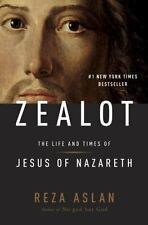 Zealot : The Life and Times of Jesus of Nazareth by Reza Aslan (2013, Hardcover)