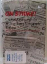 On Strike: Capital Cities and the Wilkes Barre Newspaper Unions-ExLibrary