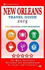 New Orleans Travel Guide 2015: Shops, Restaurants, Attractions and Nightlife in