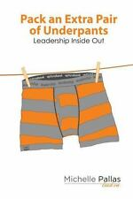 Pack an Extra Pair of Underpants: Leadership Inside Out (The 7 Acts of