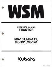 Kubota M6-101 M6-111 M6-131 M6-141 Tractor  Workshop Service Repair Manual WSM