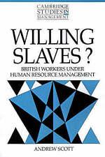Willing Slaves?: British Workers under Human Resource Management (Cambridge Stud