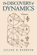 The Discovery of Dynamics : A Study from a Machian Point of View of the...