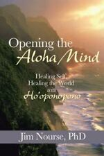 Opening the Aloha Mind: Healing Self, Healing the World with Ho'oponopono (Paper