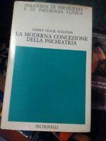 Harry Stack Sullivan La moderna della concezione della psichiatria Feltrinelli