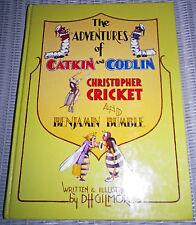 Adventures of Catkin & Codlin Christopher Cricket & Benjamin Bumble D.H. Gilmore