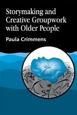 Storymaking and Creative Groupwork with Elderly People: Music, Meaning and Relat