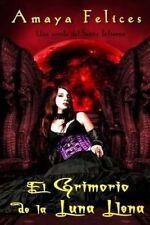 NEW El grimorio de la luna llena (Sexto infierno) (Volume 2) (Spanish Edition)