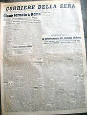 1939 CORRIERE DELLA SERA RITORNO DI GALEAZZO CIANO A ROMA.  LATIFONDO SICILIA