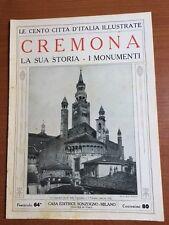 Le cento citta' D'Italia Illustrate CREMONA La sua Storia -I monumenti Fasc.64°