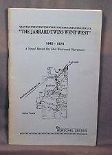 The Jarrard Twins Went West 1845-1874 Herschel Lester LeFlore Co. Oklahoma