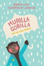 Murilla Gorilla: Murilla Gorilla and the Lost Parasol 2 by Jennifer Lloyd (2013,