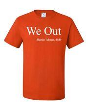 We Out. Harriet Tubman T-Shirt Suffragism Women Civil Rights Tee Shirt