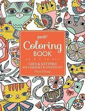 Posh Coloring Book : Cats and Kittens for Comfort and Creativity by Flora.