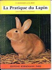 LA PRATIQUE DU LAPIN - Son élevage rationnel - P. Domange et G. Bézy 1975