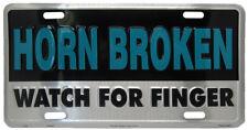 "Horn Broken Watch For Finger 6""x12"" Aluminum License Plate Made In USA"