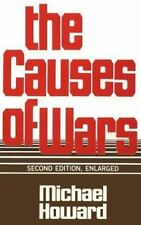 The Causes of Wars: And Other Essays, Second Edition, Enlarged by Howard, Micha