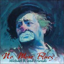 Audio CD No More Blues - Michael B & Friends - Free Shipping