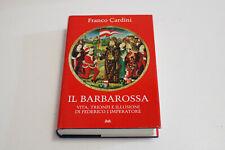 FRANCO CARDINI - IL BARBAROSSA - MONDOLIBRI