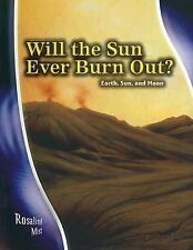 Will the Sun Ever Burn Out?: Earth, Sun, and Moon (Stargazers' Guides)-ExLibrary