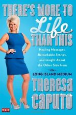 Theres More to Life Than This: Healing Messages, Remarkable Stories, and Insigh