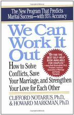 We Can Work It Out: How to Solve Conflicts, Save Your Marriage, and Strengthen Y