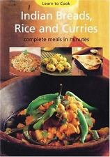 Indian Breads, Rice and Curries: Complete Meals in Minutes (Learn to Cook Series