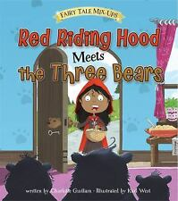 Red Riding Hood Meets the Three Bears: By West, Karl Guillain, Charlotte