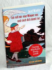 Ich reiß mir eine Wimper aus und stech dich damit tot - Josef Winkler