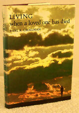 Living When a Loved One Has Died by Earl A. Grollman (1977, Book, Illustrated)